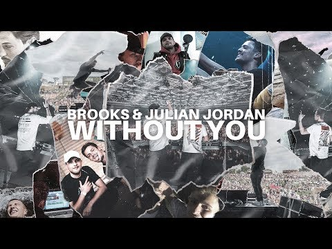 Brooks & Julian Jordan - Without You (Official Video)