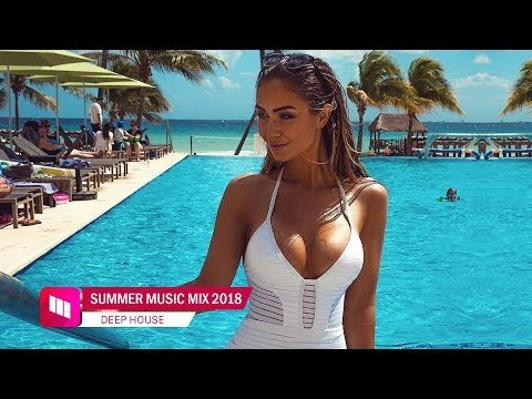 Summer Mix 2018 - Best Of Deep House Sessions