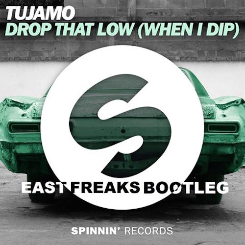 Tujamo - Drop That Low (When I Dip) (East Freaks Bootleg)