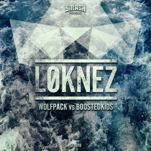 Wolfpack vs. Boostedkids - Loknez (Original Mix)