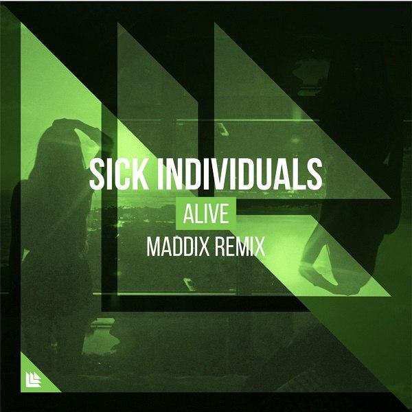 Sick Individuals - Alive (Maddix Extended Remix)