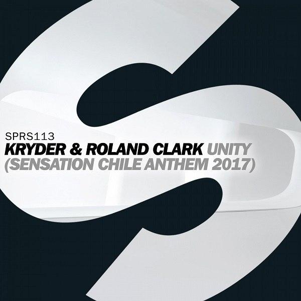 Kryder & Roland Clark - Unity (Sensation Chile Anthem 2017) (Extended Mix)