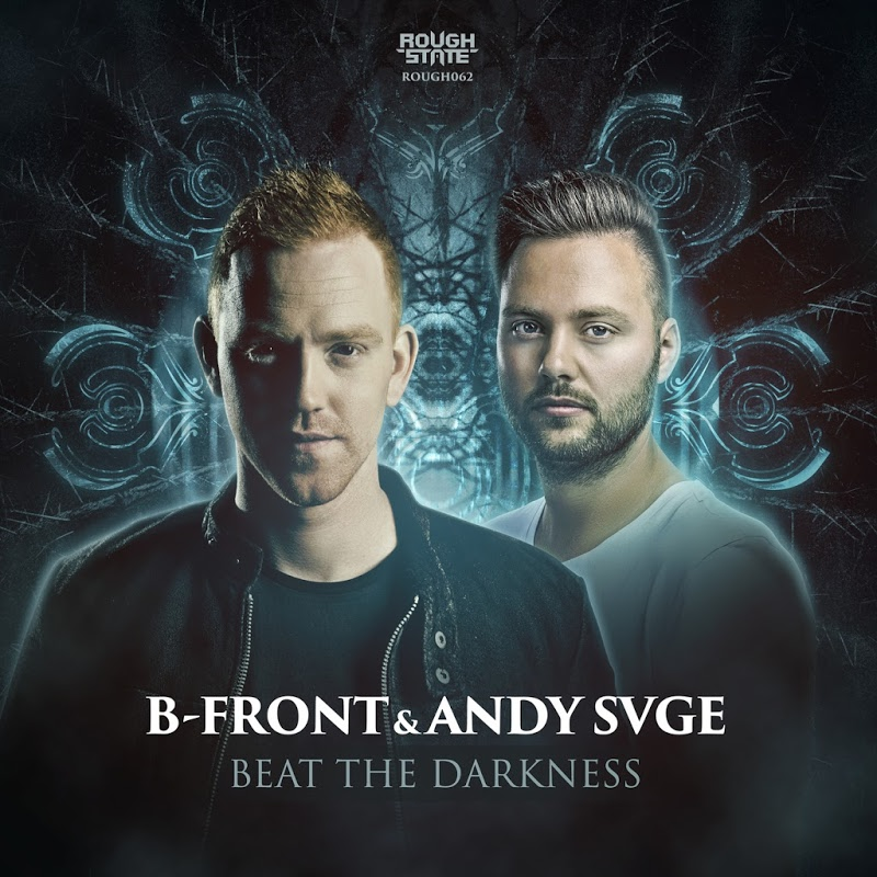 B-Front & Andy SVGE - Beat The Darkness (Original Mix)
