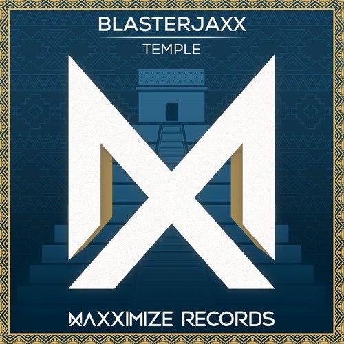 Blasterjaxx - Temple (Extended Mix)