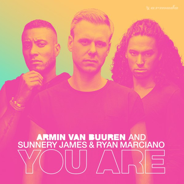 Armin van Buuren, Sunnery James & Ryan Marciano -  You Are (Extended Mix)
