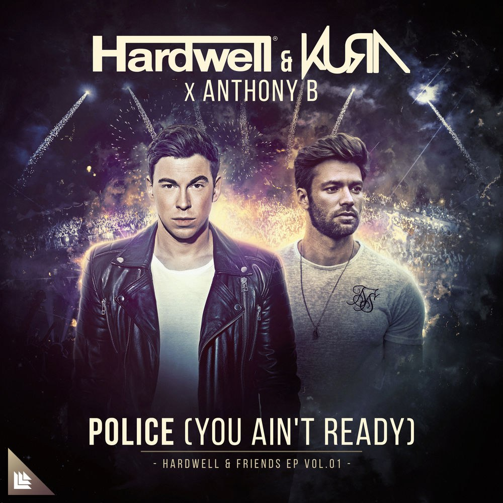 Hardwell & KURA x Anthony B. - Police (You Aint Ready) (Extended Mix)