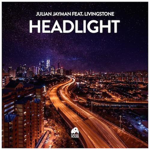 Julian Jayman feat. Livingstone - Headlight (Original Mix)