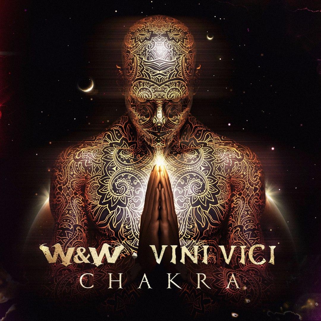W&W vs. Vini Vici - Chakra (Extended Mix)