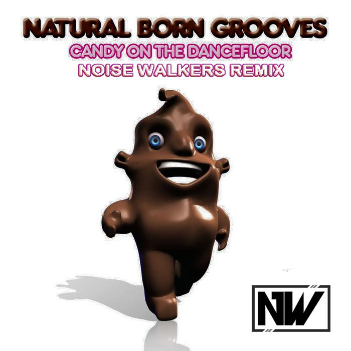 Natural Born Grooves - Candy On The Dancefloor (Noise Walkers Remix)