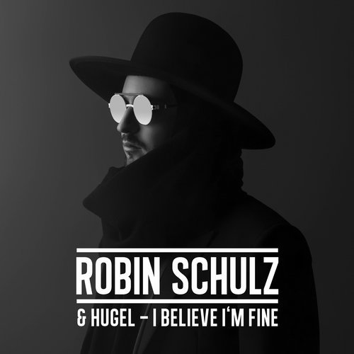 Robin Schulz & Hugel - I Believe Im Fine (Dimitri Vegas & Like Mike Remix) (Extended Version)