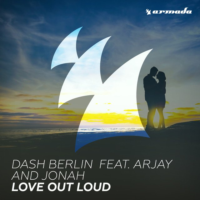 Dash Berlin feat. Arjay and Jonah - Love Out Loud (Extended Club Mix)