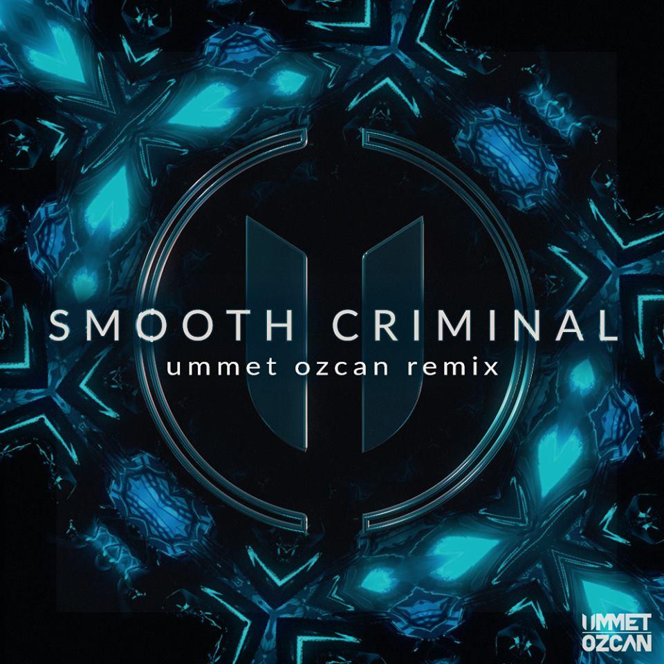 Michael Jackson - Smooth Criminal (Ummet Ozcan Remix)