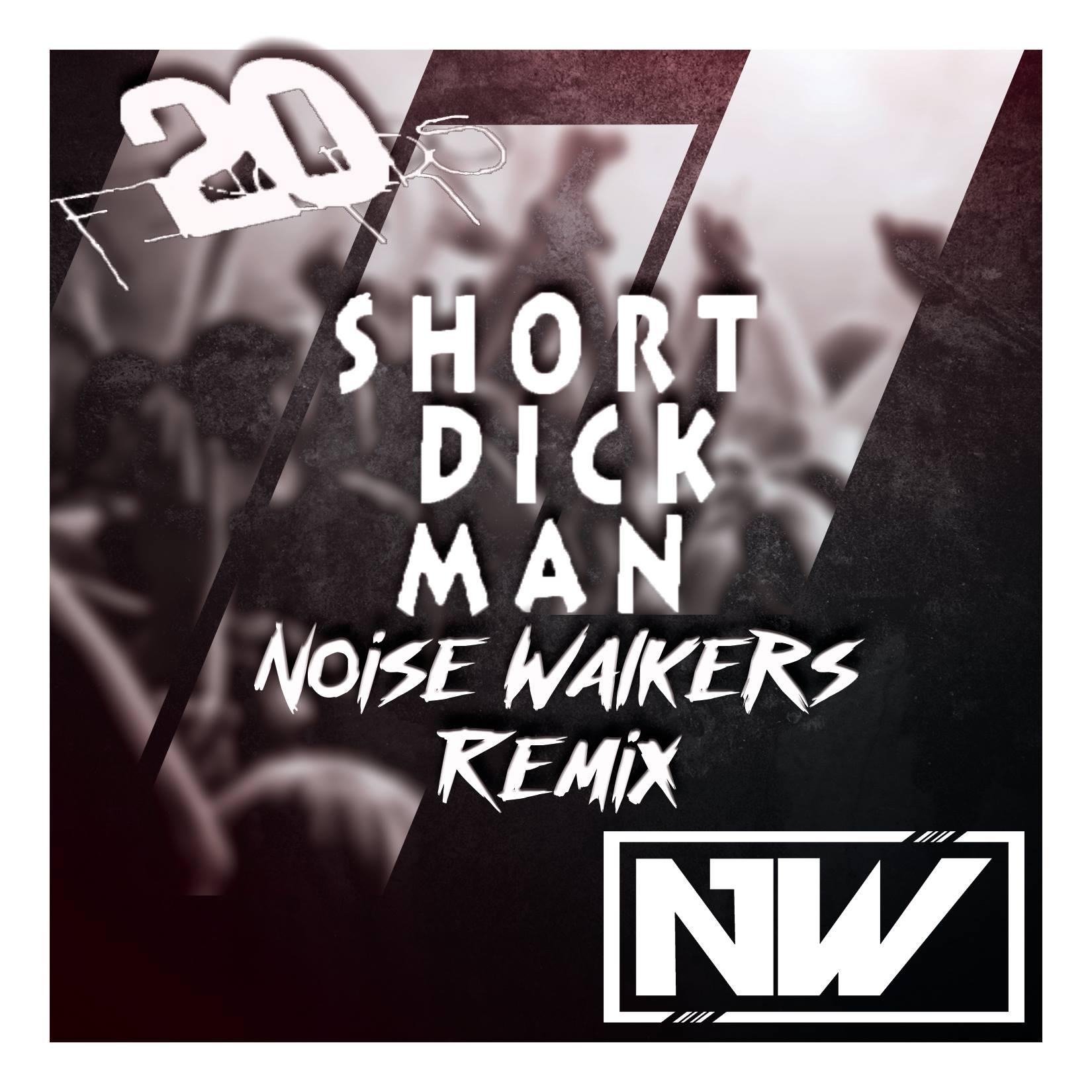 20 Fingers feat. Gillette - Short Dick Man (Noise Walkers Remix)