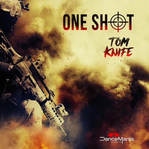 Tom Knife - One Shot (Original Mix)