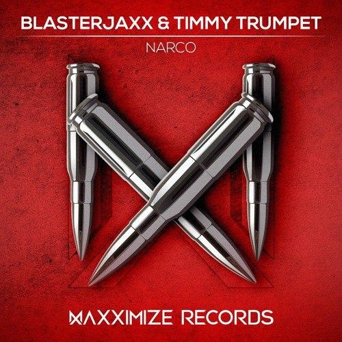 Blasterjaxx & Timmy Trumpet - Narco (Extended Mix)