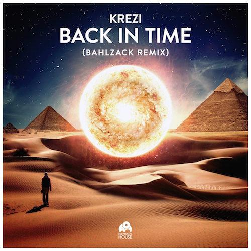 Krezi - Back In Time (Bahlzack Remix)