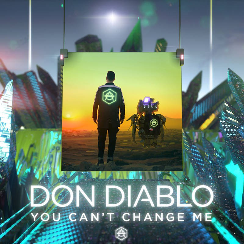 Don Diablo - You Cant Change Me (Extended Version)