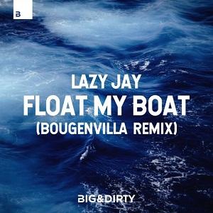 Lazy Jay - Float My Boat (Bougenvilla Remix Extended)