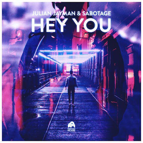 Julian Jayman & Sabotage - Hey You (Original Mix)