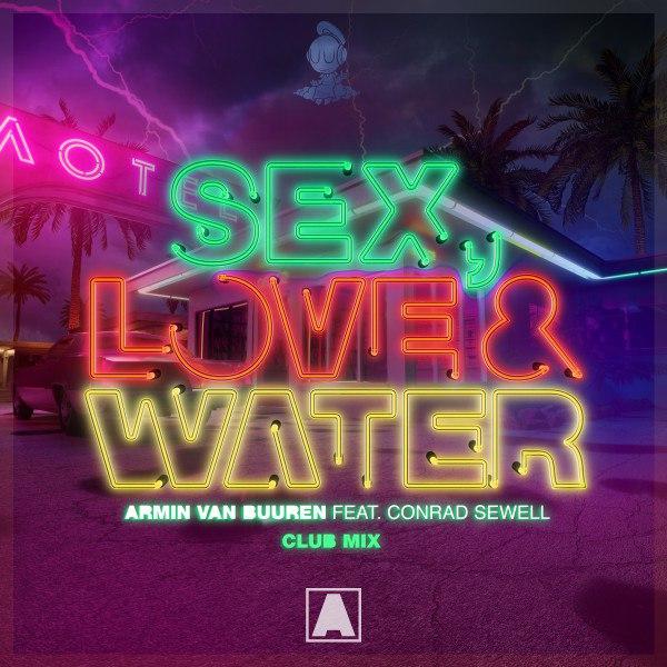 Armin van Buuren - Sex, Love & Water (Extended Club Mix)