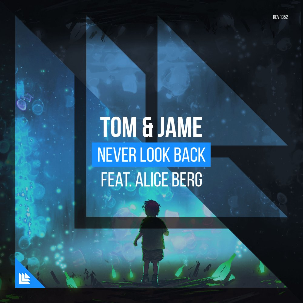 Tom & Jame feat. Alice Berg - Never Look Back (Extended Mix)