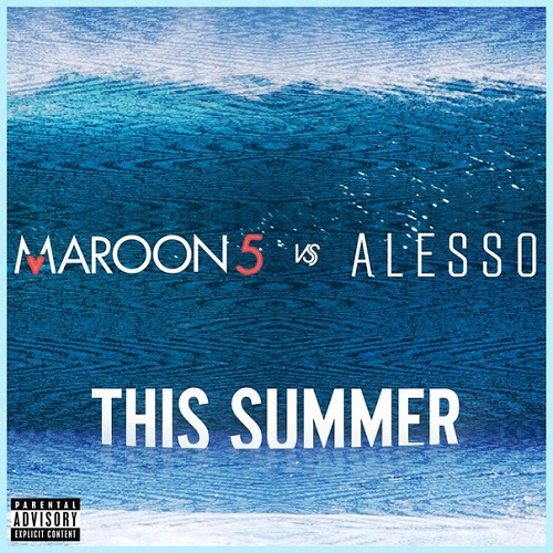 Maroon 5 vs. Alesso - This Summer (Maroon 5 vs. Alesso)
