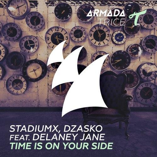 Stadiumx, Dzasko feat. Delaney Jane - Time Is On Your Side